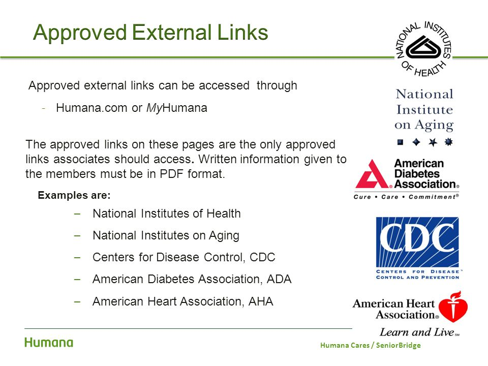 Humana Inc. Approved Resources Approved external links can be accessed through – Humana.com or MyHumana The approved links on these pages are the only