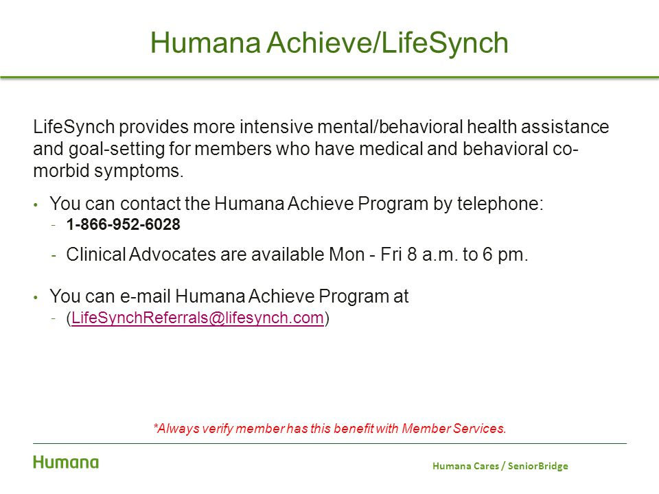 LifeSynch provides more intensive mental/behavioral health assistance and goal-setting for members who have medical and behavioral co- morbid symptoms