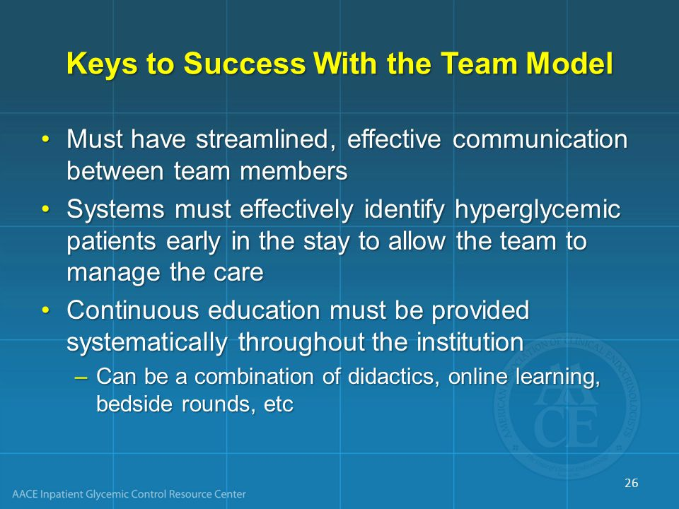 Keys to Success With the Team Model Must have streamlined, effective communication between team membersMust have streamlined, effective communication