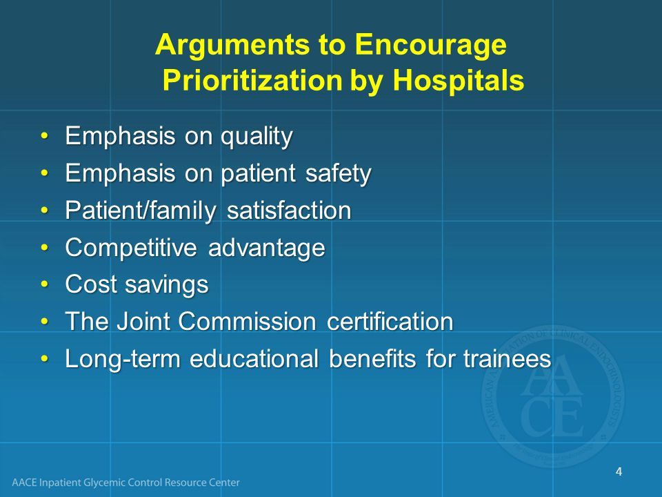 Arguments to Encourage Prioritization by Hospitals Emphasis on qualityEmphasis on quality Emphasis on patient safetyEmphasis on patient safety Patient/family satisfactionPatient/family satisfaction Competitive advantageCompetitive advantage Cost savingsCost savings The Joint Commission certificationThe Joint Commission certification Long-term educational benefits for traineesLong-term educational benefits for trainees 4