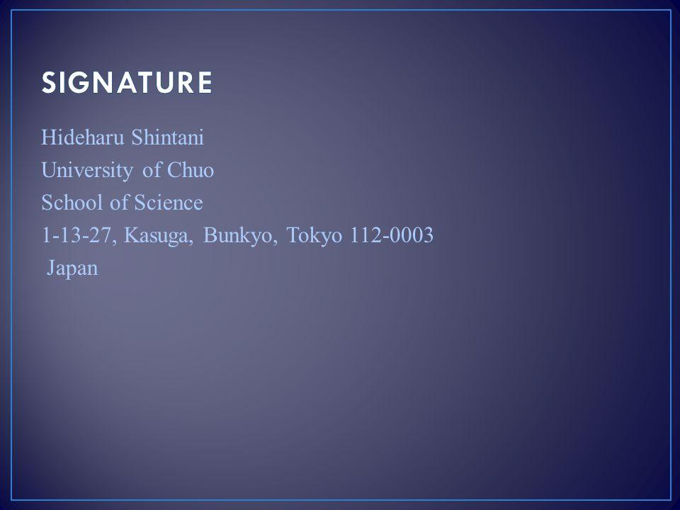 Hideharu Shintani University of Chuo School of Science 1-13-27, Kasuga, Bunkyo, Tokyo 112-0003 Japan