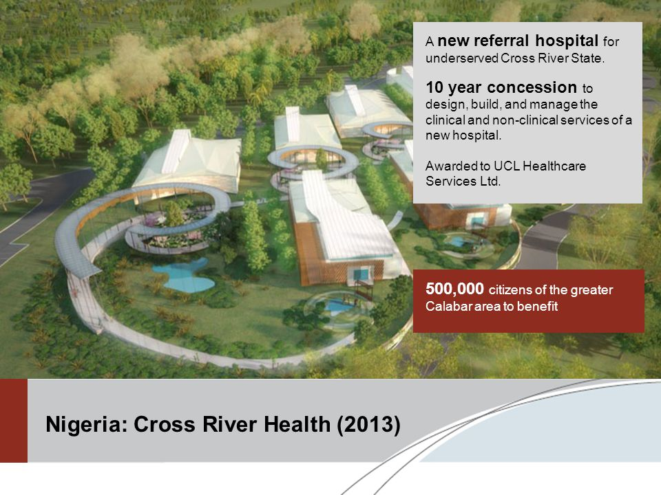 500,000 citizens of the greater Calabar area to benefit A new referral hospital for underserved Cross River State.
