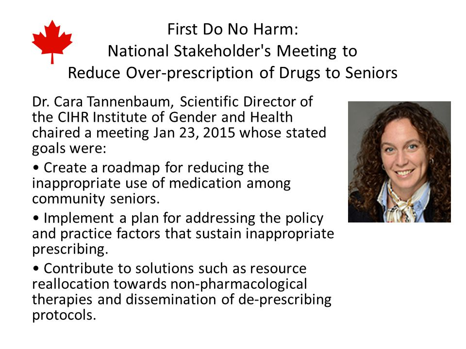 First Do No Harm: National Stakeholder s Meeting to Reduce Over-prescription of Drugs to Seniors Dr.