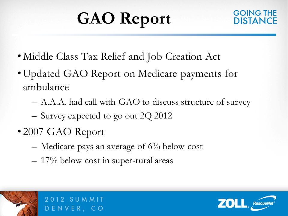 GAO Report Middle Class Tax Relief and Job Creation Act Updated GAO Report on Medicare payments for ambulance –A.A.A. had call with GAO to discuss str