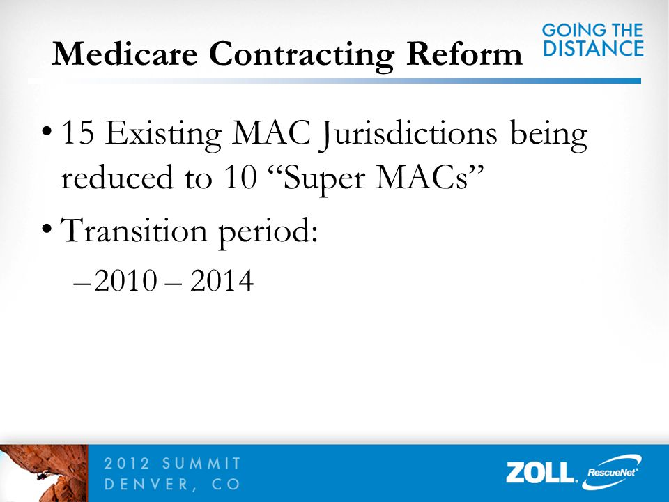 """15 Existing MAC Jurisdictions being reduced to 10 """"Super MACs"""" Transition period: –2010 – 2014"""