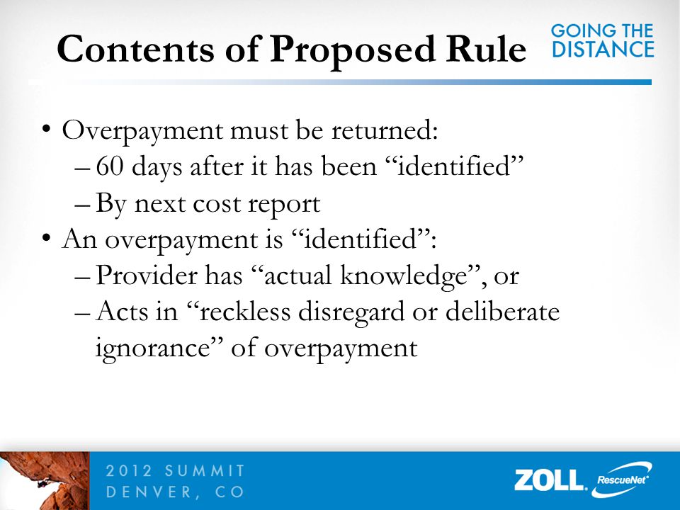 """Contents of Proposed Rule Overpayment must be returned: –60 days after it has been """"identified"""" –By next cost report An overpayment is """"identified"""": –"""