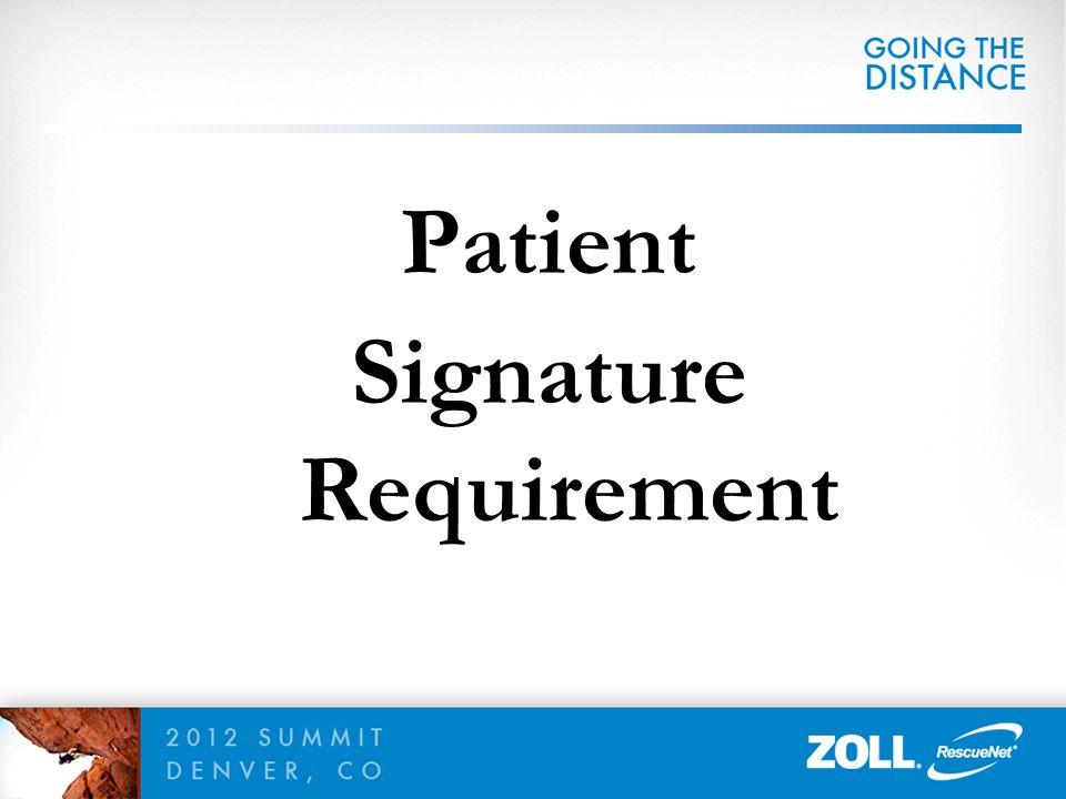 Patient Signature Requirement