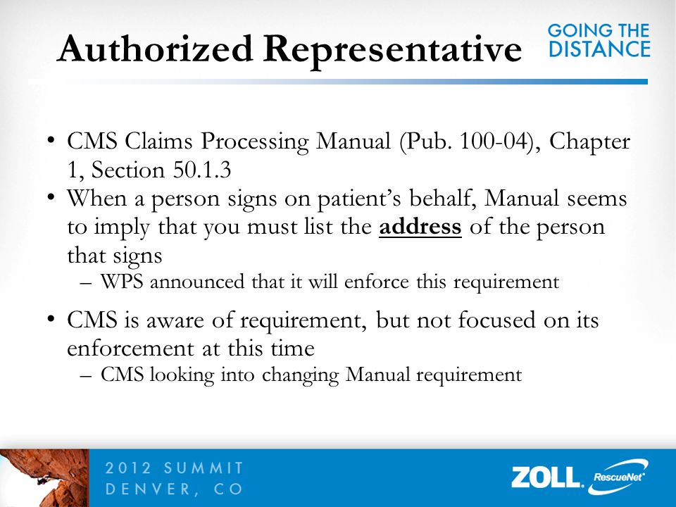 Authorized Representative CMS Claims Processing Manual (Pub. 100-04), Chapter 1, Section 50.1.3 When a person signs on patient's behalf, Manual seems