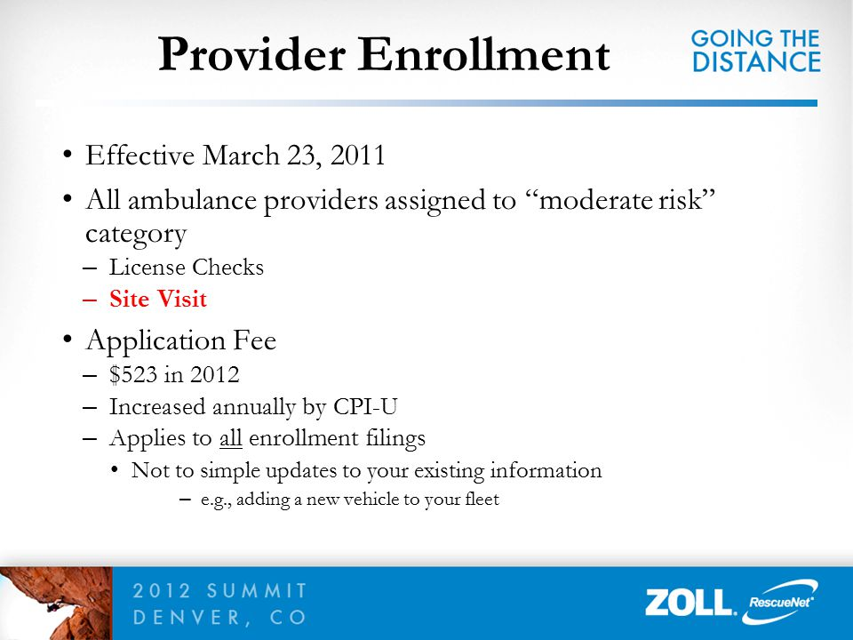 """Effective March 23, 2011 All ambulance providers assigned to """"moderate risk"""" category – License Checks – Site Visit Application Fee – $523 in 2012 – I"""