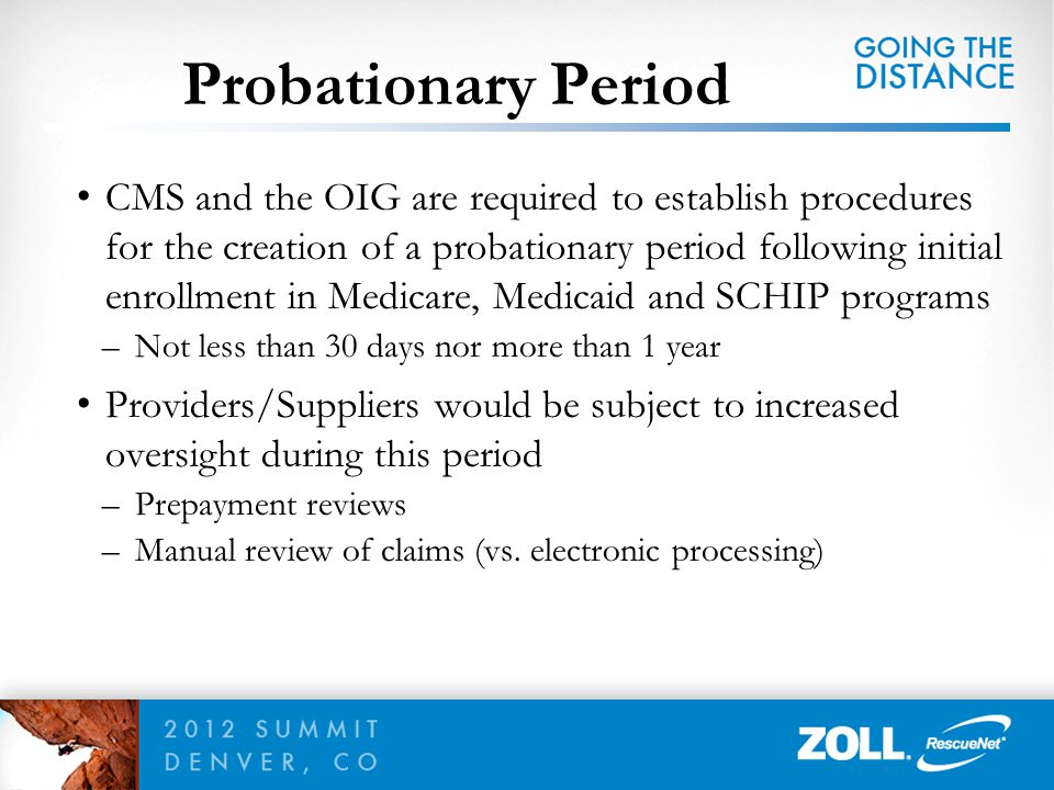 CMS and the OIG are required to establish procedures for the creation of a probationary period following initial enrollment in Medicare, Medicaid and