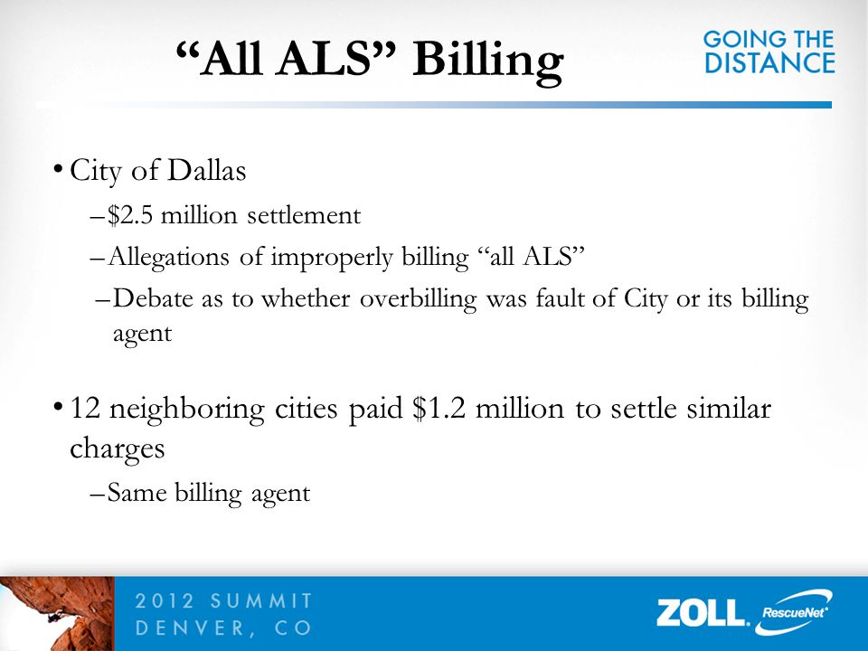 """City of Dallas –$2.5 million settlement –Allegations of improperly billing """"all ALS"""" –Debate as to whether overbilling was fault of City or its billin"""
