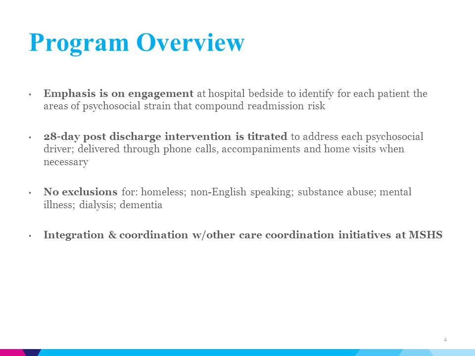 Program Overview Emphasis is on engagement at hospital bedside to identify for each patient the areas of psychosocial strain that compound readmission