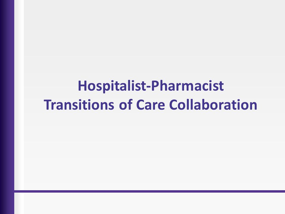 Hospitalist-Pharmacist Transitions of Care Collaboration