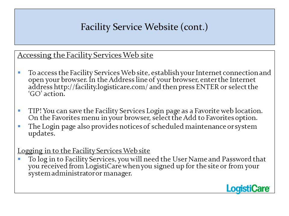 Facility Service Website (cont.) Accessing the Facility Services Web site  To access the Facility Services Web site, establish your Internet connecti