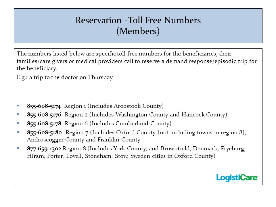 Reservation -Toll Free Numbers (Members) The numbers listed below are specific toll free numbers for the beneficiaries, their families/care givers or