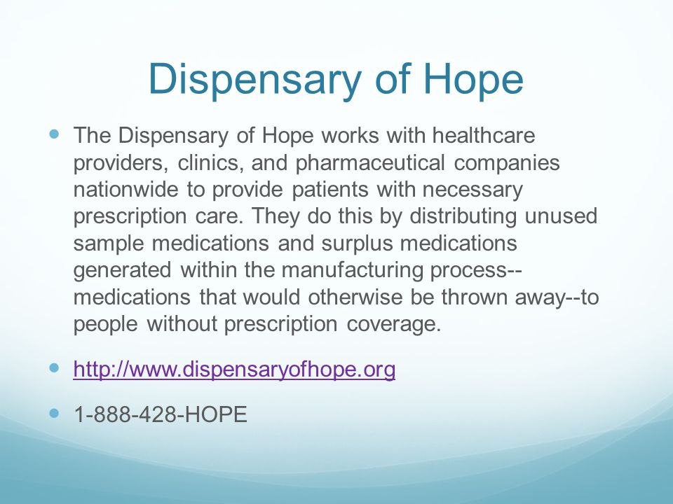 Dispensary of Hope The Dispensary of Hope works with healthcare providers, clinics, and pharmaceutical companies nationwide to provide patients with necessary prescription care.