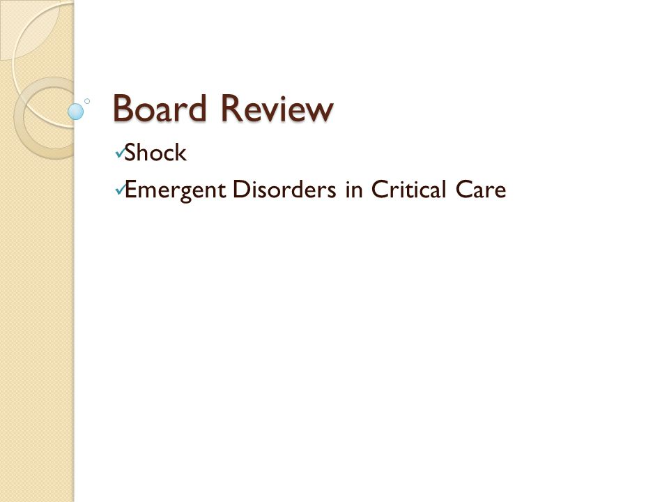 Board Review Shock Emergent Disorders in Critical Care