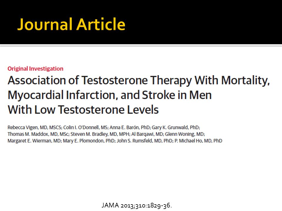  Retrospective national cohort (VA system)  76 VA cath labs  Patients  Male patients with angiography (2005-2011), had subsequent [testosterone] checked, and had value <300 ng/mL  Study comparison: Those that started testosterone Rx vs.