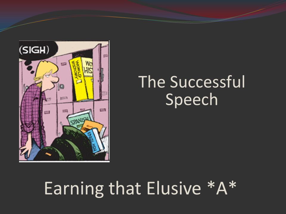 Earning that Elusive *A* The Successful Speech