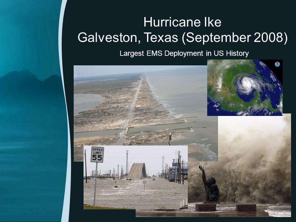 Hurricane Ike Galveston, Texas (September 2008) Largest EMS Deployment in US History 28