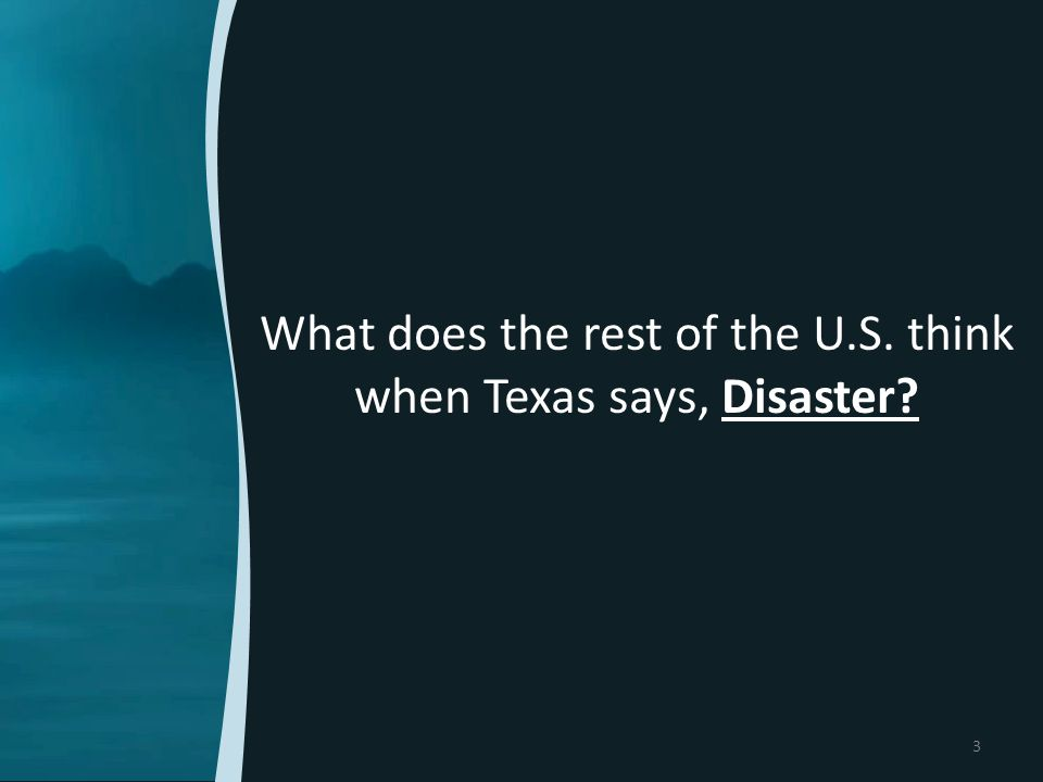 What does the rest of the U.S. think when Texas says, Disaster 3