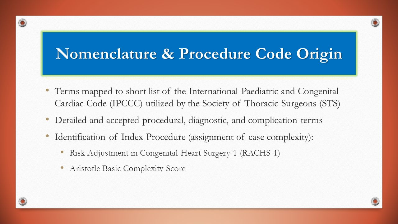 Nomenclature & Procedure Code Origin Terms mapped to short list of the International Paediatric and Congenital Cardiac Code (IPCCC) utilized by the So