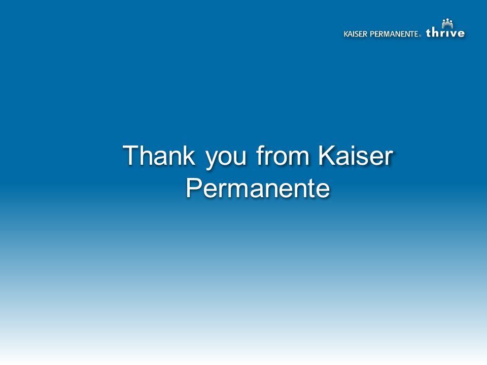 Thank you from Kaiser Permanente