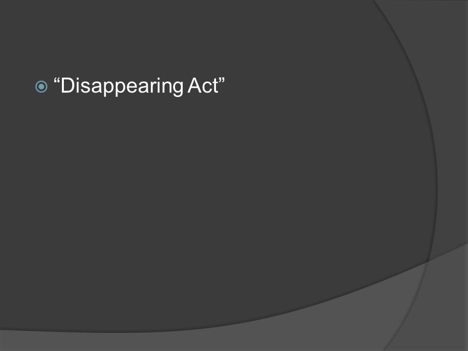  Disappearing Act