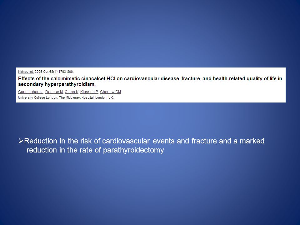  Reduction in the risk of cardiovascular events and fracture and a marked reduction in the rate of parathyroidectomy