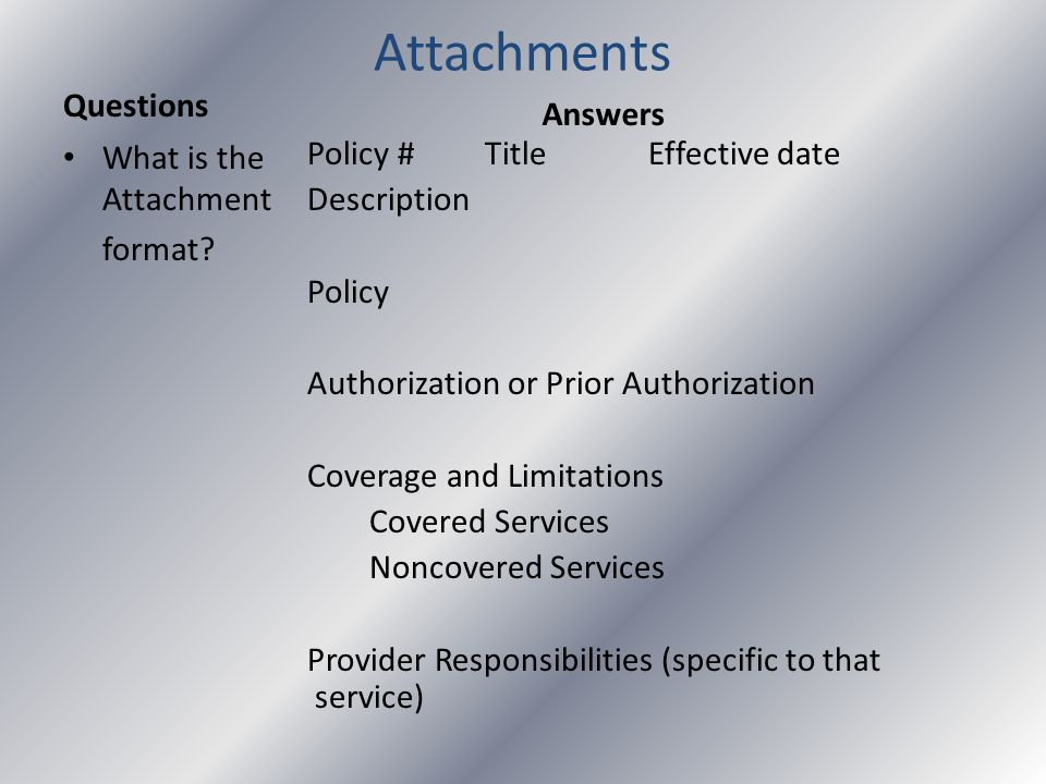 Attachments Questions What is the Attachment format.