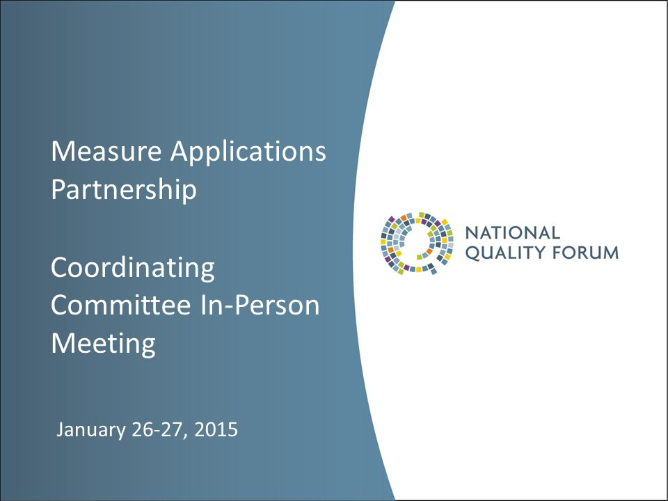 Measure Applications Partnership Coordinating Committee In-Person Meeting January 26-27, 2015