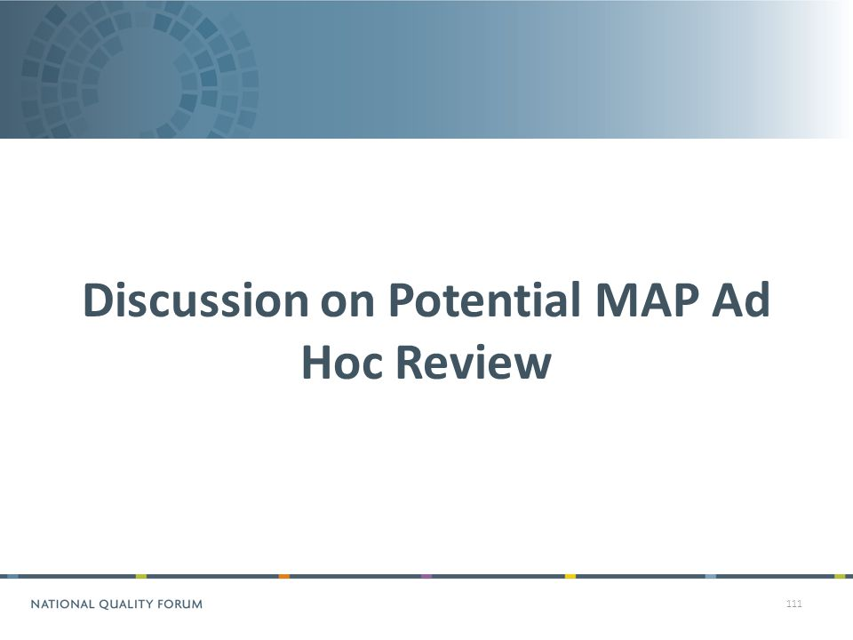 111 Discussion on Potential MAP Ad Hoc Review