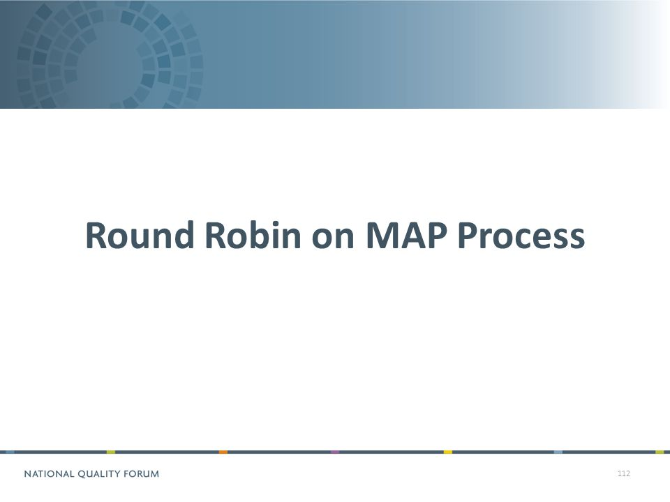 112 Round Robin on MAP Process
