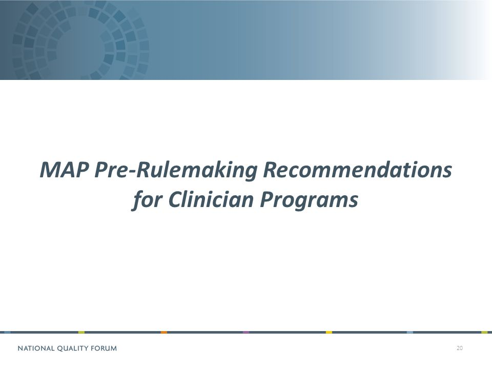 20 MAP Pre-Rulemaking Recommendations for Clinician Programs