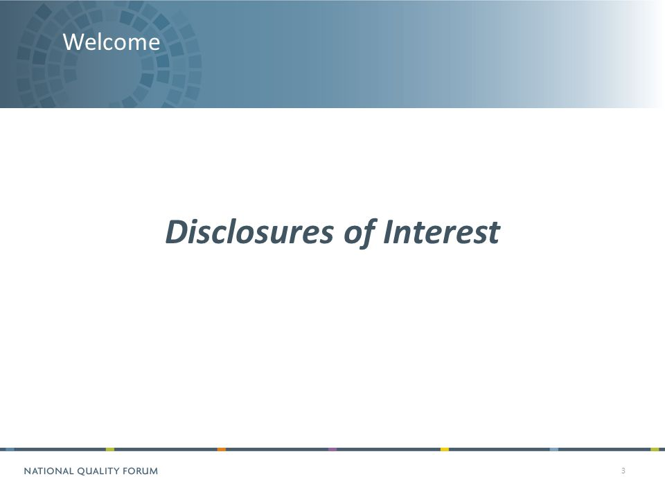 Welcome 3 Disclosures of Interest