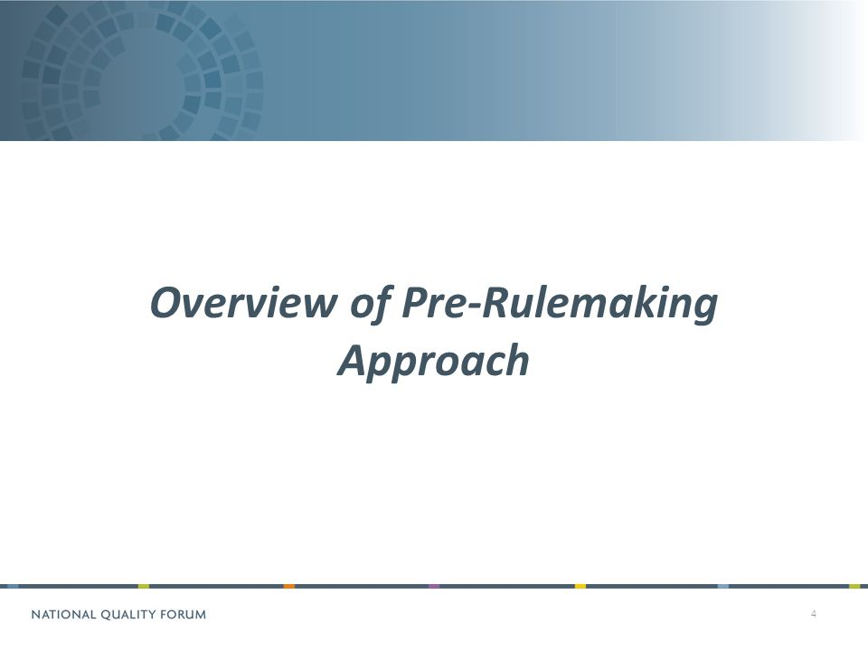 4 Overview of Pre-Rulemaking Approach