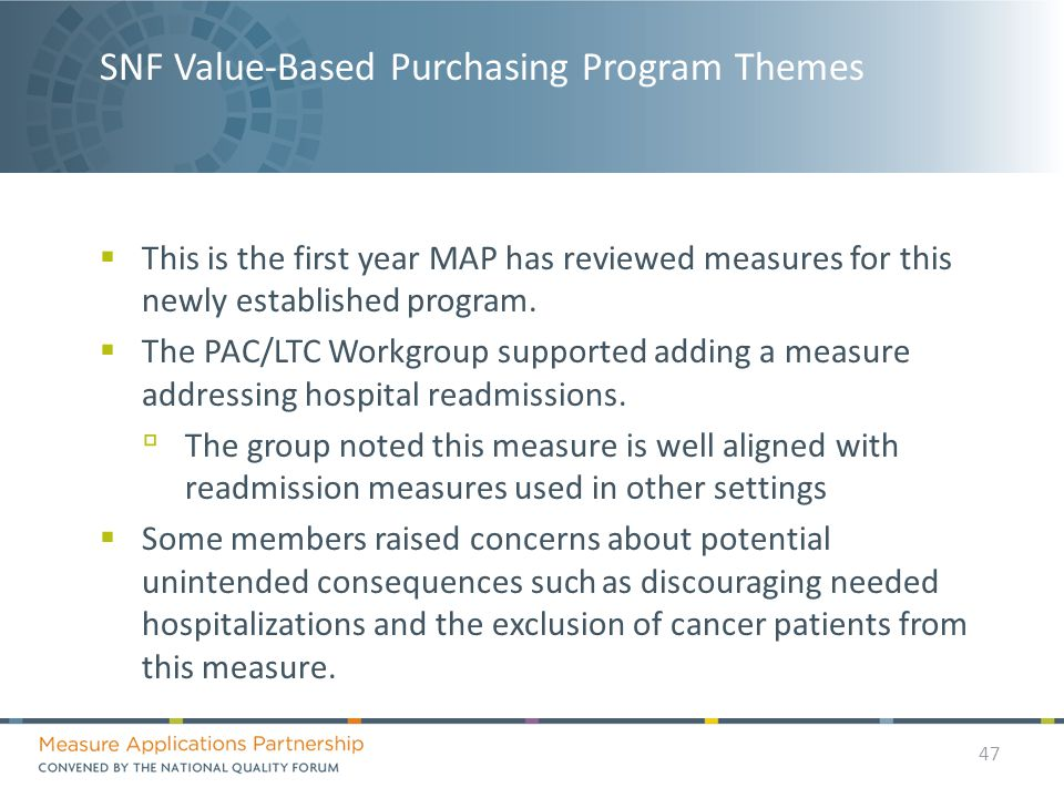 SNF Value-Based Purchasing Program Themes  This is the first year MAP has reviewed measures for this newly established program.