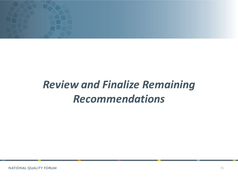 61 Review and Finalize Remaining Recommendations