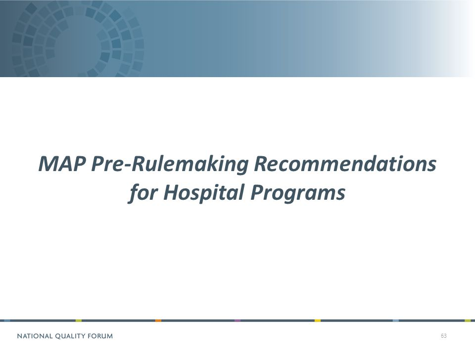 63 MAP Pre-Rulemaking Recommendations for Hospital Programs