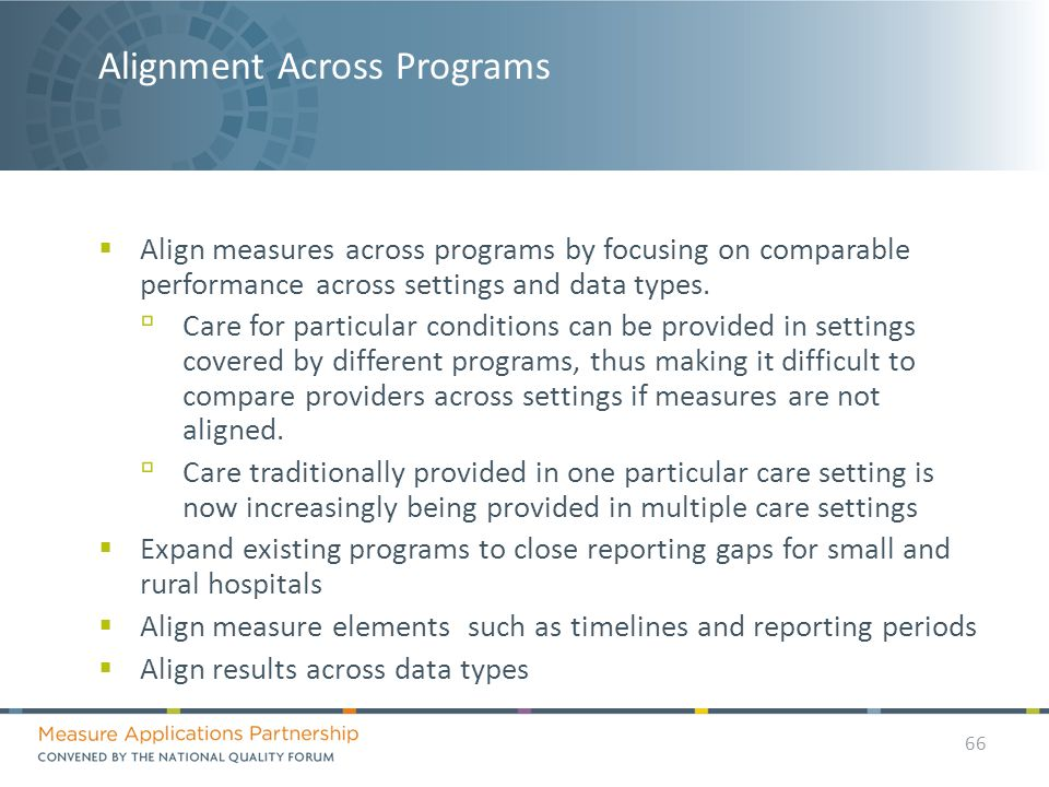 Alignment Across Programs  Align measures across programs by focusing on comparable performance across settings and data types.