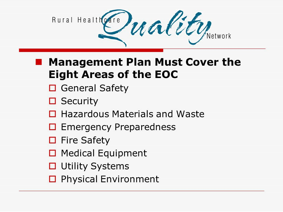 Management Plan Must Cover the Eight Areas of the EOC  General Safety  Security  Hazardous Materials and Waste  Emergency Preparedness  Fire Safe