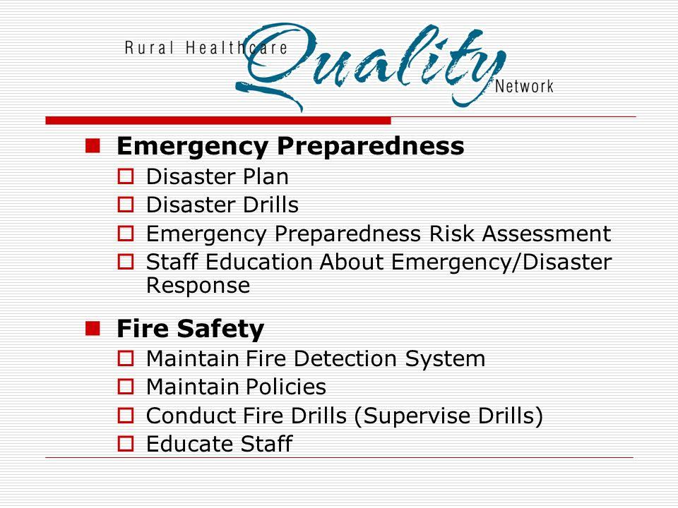 Emergency Preparedness  Disaster Plan  Disaster Drills  Emergency Preparedness Risk Assessment  Staff Education About Emergency/Disaster Response