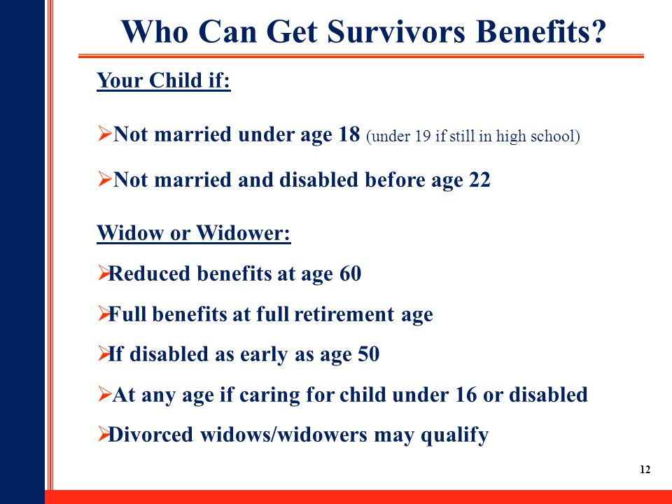 12 Who Can Get Survivors Benefits.