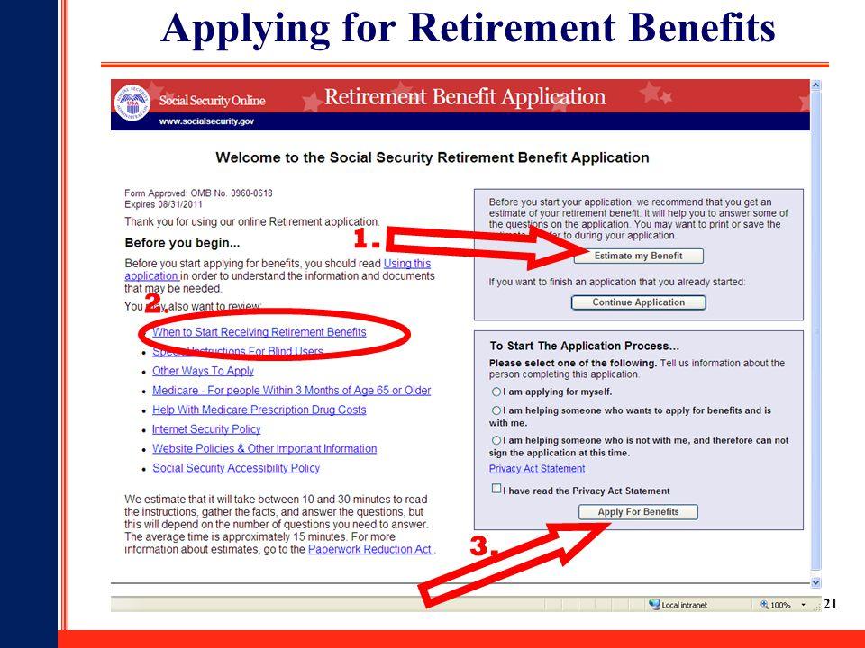 21 Applying for Retirement Benefits 1. 2.2. 3.