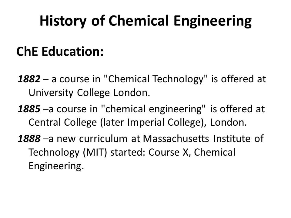 History of Chemical Engineering 1882 – a course in