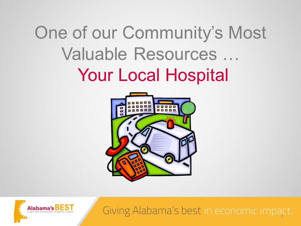 One of our Community's Most Valuable Resources … Your Local Hospital 1