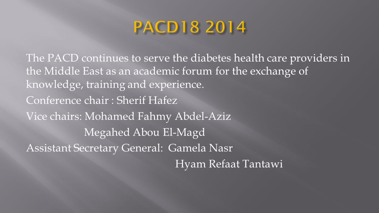 The PACD continues to serve the diabetes health care providers in the Middle East as an academic forum for the exchange of knowledge, training and exp