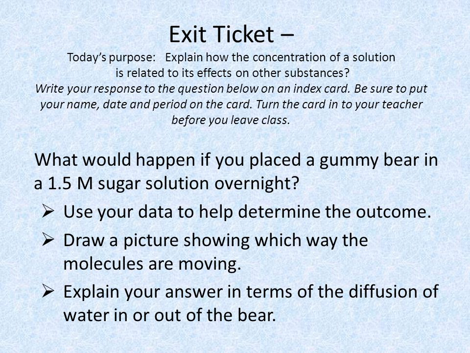 Exit Ticket – Today's purpose: Explain how the concentration of a solution is related to its effects on other substances.