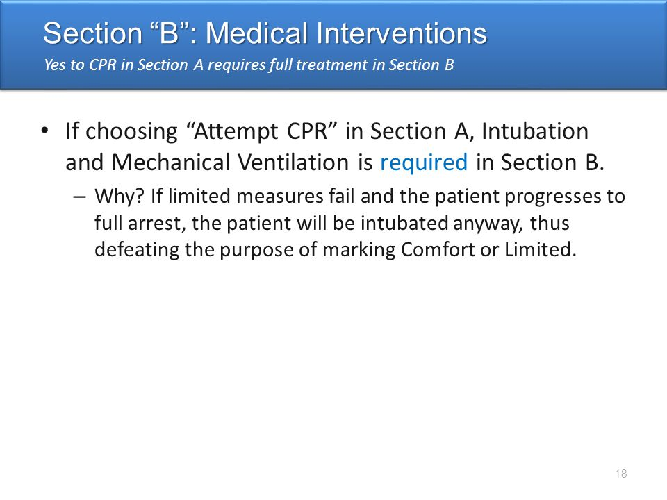 If choosing Attempt CPR in Section A, Intubation and Mechanical Ventilation is required in Section B.