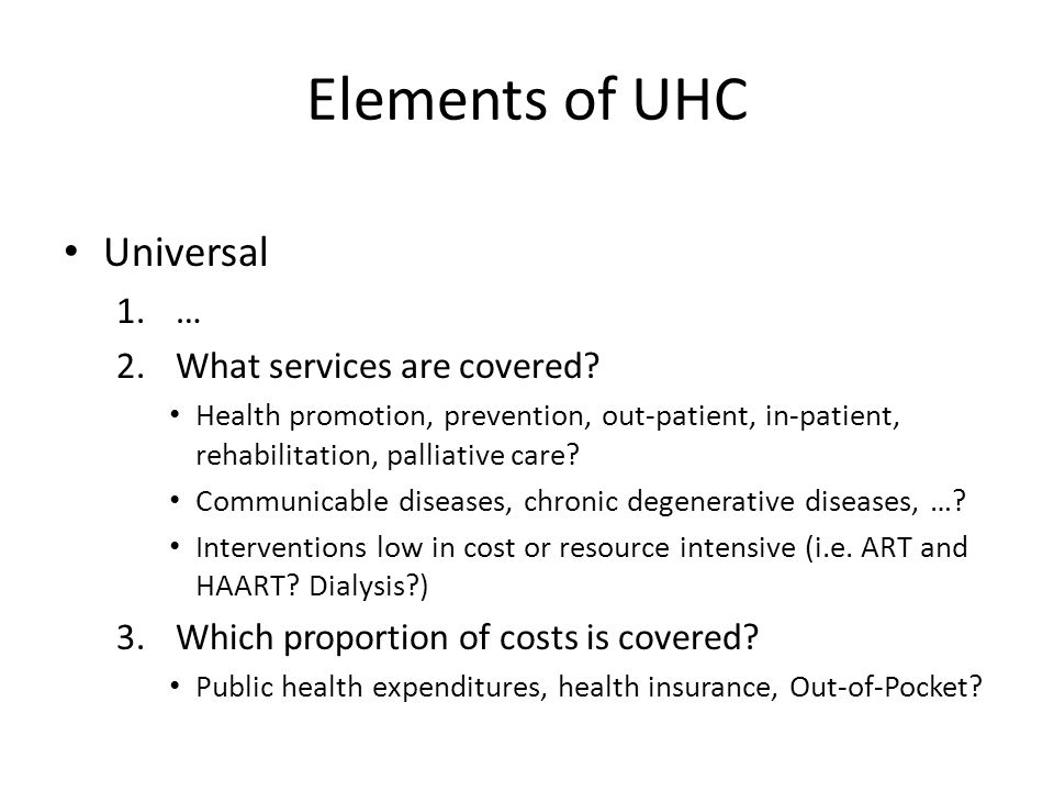 Elements of UHC Universal 1.… 2.What services are covered.